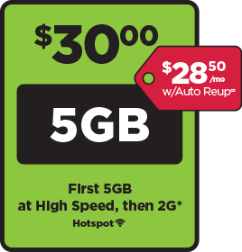 $30 plan with 5GB of data at 4G LTE speed and then at 2G. Add a line for $25 up to 4 additional lines. Single line $28.50 with Auto ReUp. Mobile Hotspot Capable.