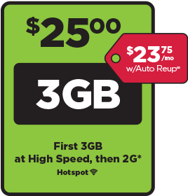 $25 plan with 3GB of data at 4G LTE speed and then at 2G. Save with Auto ReUp and get this plan for $23.75. Mobile Hotspot Capable.