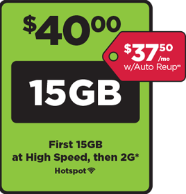 """$40 plan with 12GB of data at 4G LTE speed and then at 2G. Add a line for $25 up to 4 additional lines. Single line $37.50 with Auto ReUp. Mobile Hotspot Capable."